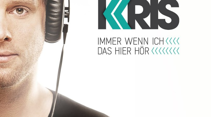 "CD Review: KRIS – ""Immer wenn ich das hier hör' """