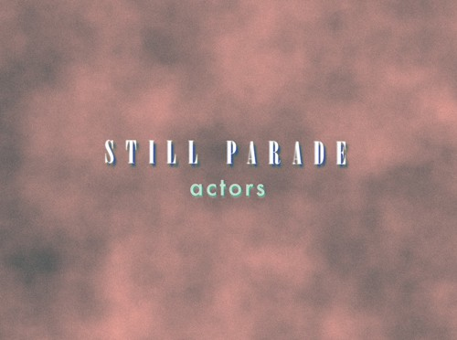 "Monday Madness: Videopremiere von Still Parade – ""Actors"""