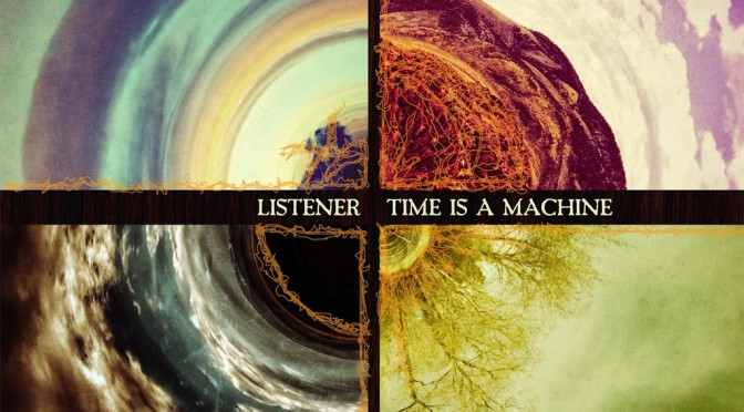"CD Review: Listener – ""Time is a Machine"""