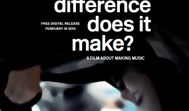 What Difference Does it Make? A Film about Making Music – Gewinnt Tickets!