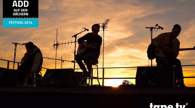 """Ab auf's Dach: tape.tv """"Auf den Dächern""""-Festival am Sonntag mit Juli, Chakuza & Mighty Oaks"""